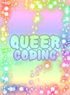 Queer Coding