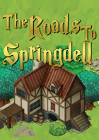 The Roads to Springdell