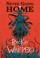 Never Going Home: Book of Whispers