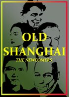 Old Shanghai: The Newcomers