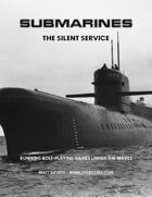 Submarines: The Silent Service