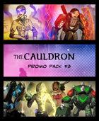 The Cauldron - Promo Pack #3