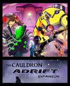 The Cauldron - Adrift expansion [BUNDLE]