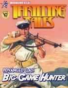 THRILLING TALES: Advanced Class- BIG GAME HUNTER