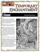 Temporary Enchantment