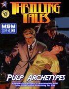 THRILLING TALES: Pulp Archetypes (M&M Superlink)