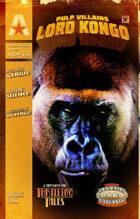 Thrilling Tales 2e: Pulp Villains - Lord Kongo