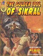 THRILLING TALES: The Golden Idol of Sikral