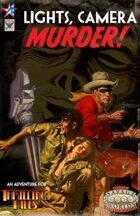 Thrilling Tales 2e: Lights, Camera, MURDER!