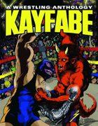 Kayfabe: A Wrestling Anthology