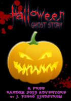 Random Solo Adventure: Halloween Ghost Story