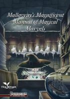 Mallavray's Magnificent Manual of Magical Marvels