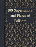 100 Superstitions and Pieces of Folklore