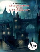 A9 Catacombs of Wyld/A10 The Dark City (5E adventures)