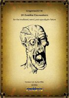 Gregorius21778: 20 zombie encounters for the irradiated, weird, post-apocalyptic future