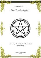 Gregorius21778: Foul is all Magick