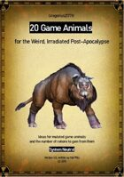 Gregorius21778: 20 Game Animals for the Weird, Irradiated Post-Apocalypse