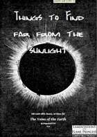 Things To Find Far From the Sunlight