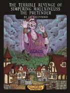 The Terrible Revenge Of Simpering Malexineuss The Pretender