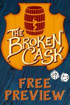 The Broken Cask Free Preview