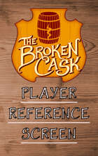 The Broken Cask Reference Screen