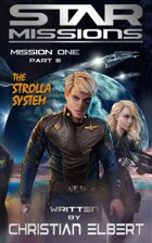 STAR MISSIONS - MISSION ONE: PART III - The Strolla System (Novella)