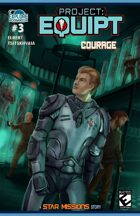 Project EQUIPT #3 - COURAGE!