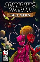 Armadillo Justice:Tall Tails #4