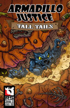 Armadillo Justice:Tall Tails #8