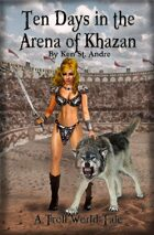 Ten days in the Arena of Khazan