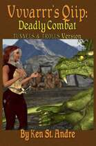 Vvvarrr's Qiip: Deadly Combat: deluxe Tunnels & Trolls version