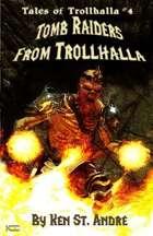 Tomb Raiders from Trollhalla