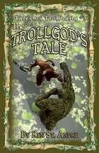 The Trollgod's Tale