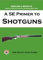 A 5E Primer to Shotguns