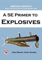 A 5E Primer to Explosives