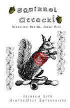 Squirrel Attack! Operation: Get Mr. Jones' Nuts