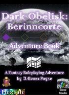 Dark Obelisk 1: Berinncorte: Adventure Book (5E)