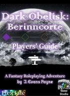 Dark Obelisk 1: Berinncorte: Players' Guide (Unisystem)