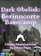 Dark Obelisk 1: Berinncorte Basecamp (Pathfinder)
