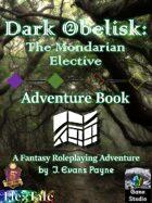 Dark Obelisk 2: The Mondarian Elective (5E)