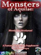 Monsters of Aquilae: Bloodguise Diredamsel (Pathfinder)