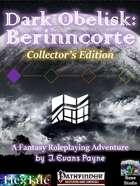 Dark Obelisk 1: Berinncorte: Collector's Edition (Pathfinder)