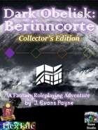 Dark Obelisk 1: Berinncorte: Collector's Edition (5E/Fifth Edition)