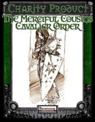 Charity Product: The Merciful Cousins Cavalier Order