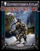 [PFRPG] Adventurer's Atlas: Outpost Qether