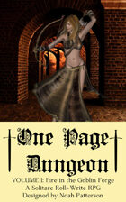 One Page Dungeon: Volume 1: Fire in the Goblin Forge