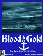 Blood & Gold: Naval Warfare During the Age of Piracy
