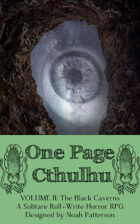 One Page Cthulhu: Volume 2: The Black Caverns