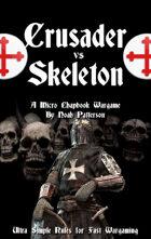 Crusader Vs Skeleton: A Micro Chapbook Wargame