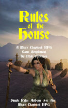 Rules of the House: A Micro Chapbook RPG Supplement